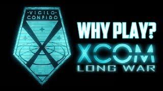 XCOM: Long War [Mod] - Why Play?