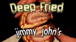 Deep Fried Jimmy John