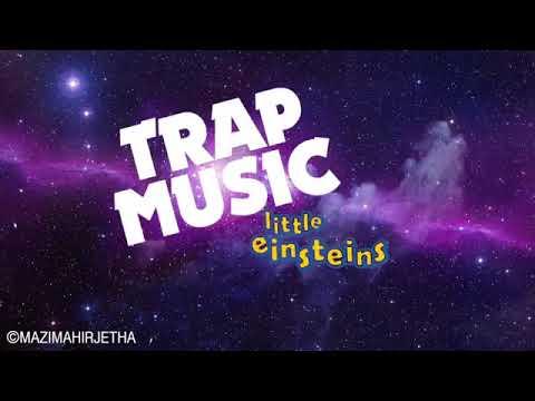 Little Einstein Trap Music wega wega ne shake