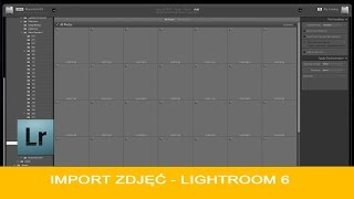 Import zdjęć w Lightroom 6 | Tutorial PL