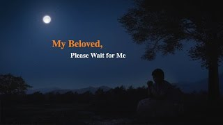 "Christian Music Video ""My Beloved, Please Wait for Me"""
