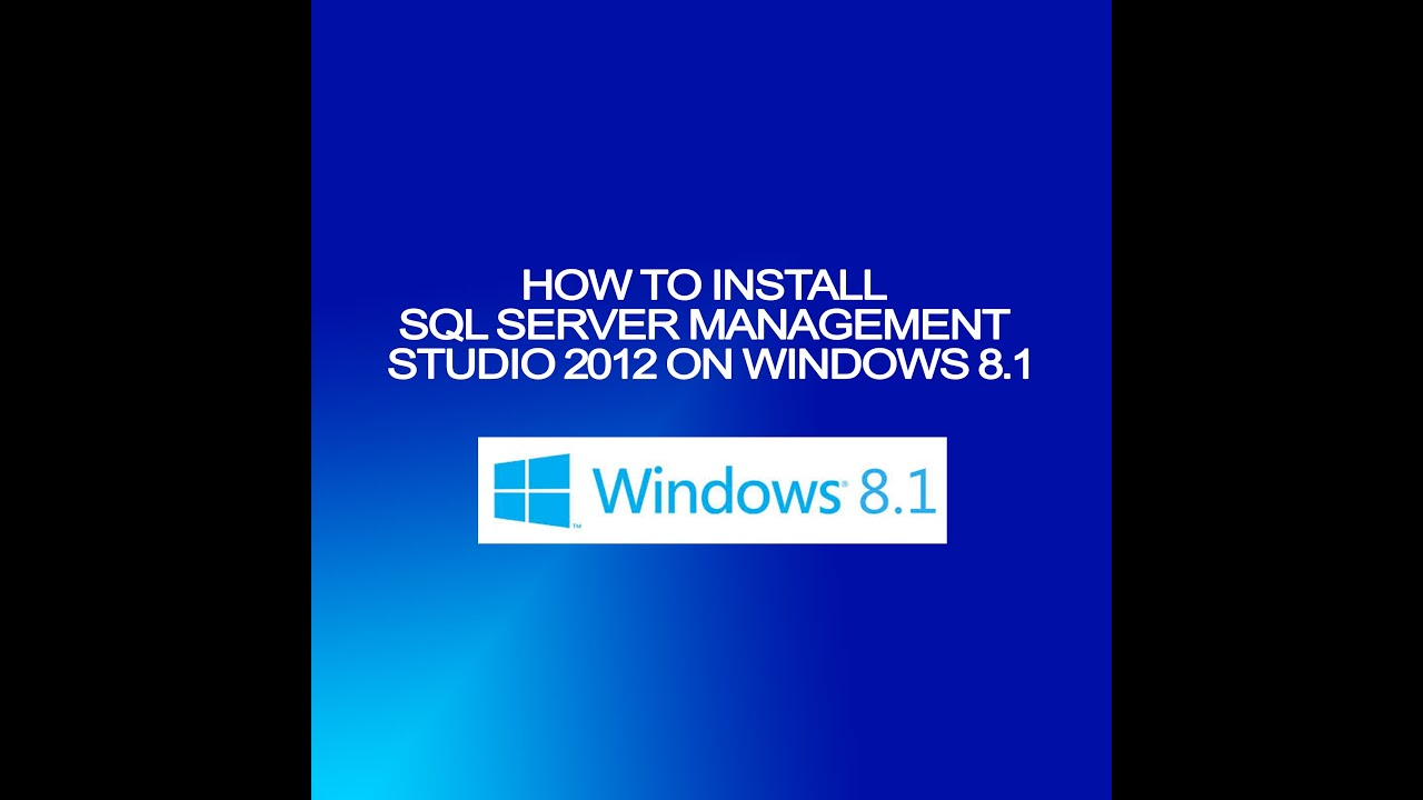 How to install microsoft sql server management studio 2012 on how to install microsoft sql server management studio 2012 on windows 81 sciox Choice Image