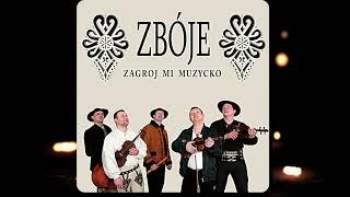 Zbóje - Zagroj Mi Muzycko