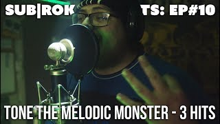 "SUB|ROK PRESENTS (S2:EP#5) Tone The Melodic Monster - ""3 Hits"""