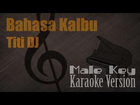 Titi DJ - Bahasa Kalbu (Male Key) Karaoke Version | Ayjeeme Karaoke