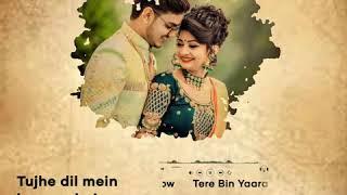tere bin yaara song download | status | o karam khudaya status | romantic whatsapp status for couple