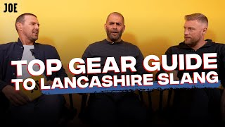 The Top Gear guide to Lancashire Slang with Paddy McGuinness, Freddie Flintoff and Chris Harris