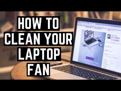 HOW TO CLEAN YOUR LAPTOP FAN