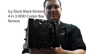 Icy Dock Black Vortex MB074SP-B 4 in 3 HDD Cooler Cage Overview + Installation