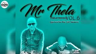 Mr Thela-Theletronics Vol6Appreciation Mixtape 3K Followers