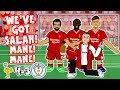 🎤SALAH, MANE MANE! DO DO DO DO DO DO!🎤 Song Liverpool vs Man City 4-3 Goals Highlights Parody