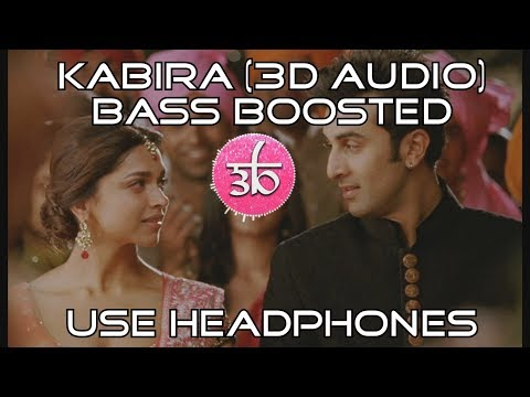 Kabira | 3D Audio | Bass Boosted | Arijit singh | Yeh Jawaani Hai Deewani | Virtual 3D Audio | HQ