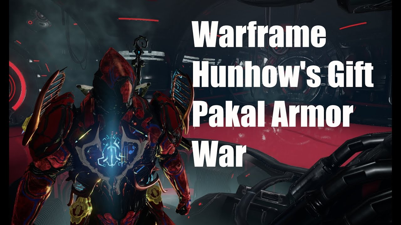 Warframe: Hunhow's Gift Bundle- War, Pakal Armor Set, Pakal ...
