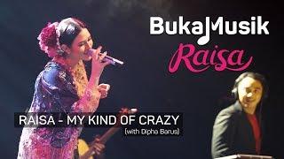 Raisa & Dipha Barus - My Kind of Crazy (with Lyrics) | BukaMusik