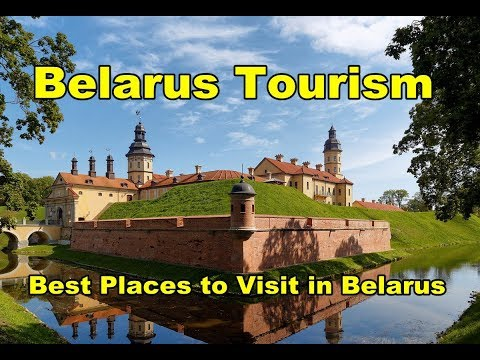 Belarus Tourism Best Places to Visit in Belarus 2018