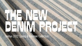 New Denim Project [Takihyo 2022 Spring & Summer Collection]