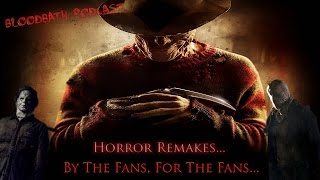 Horror Remakes...By The Fans, For The Fans | Bloodbath Podcast Episode 04