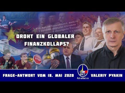 Droht der Welt ein globaler Finanzkollaps? (Valeriy Pyakin 18.5.2020)