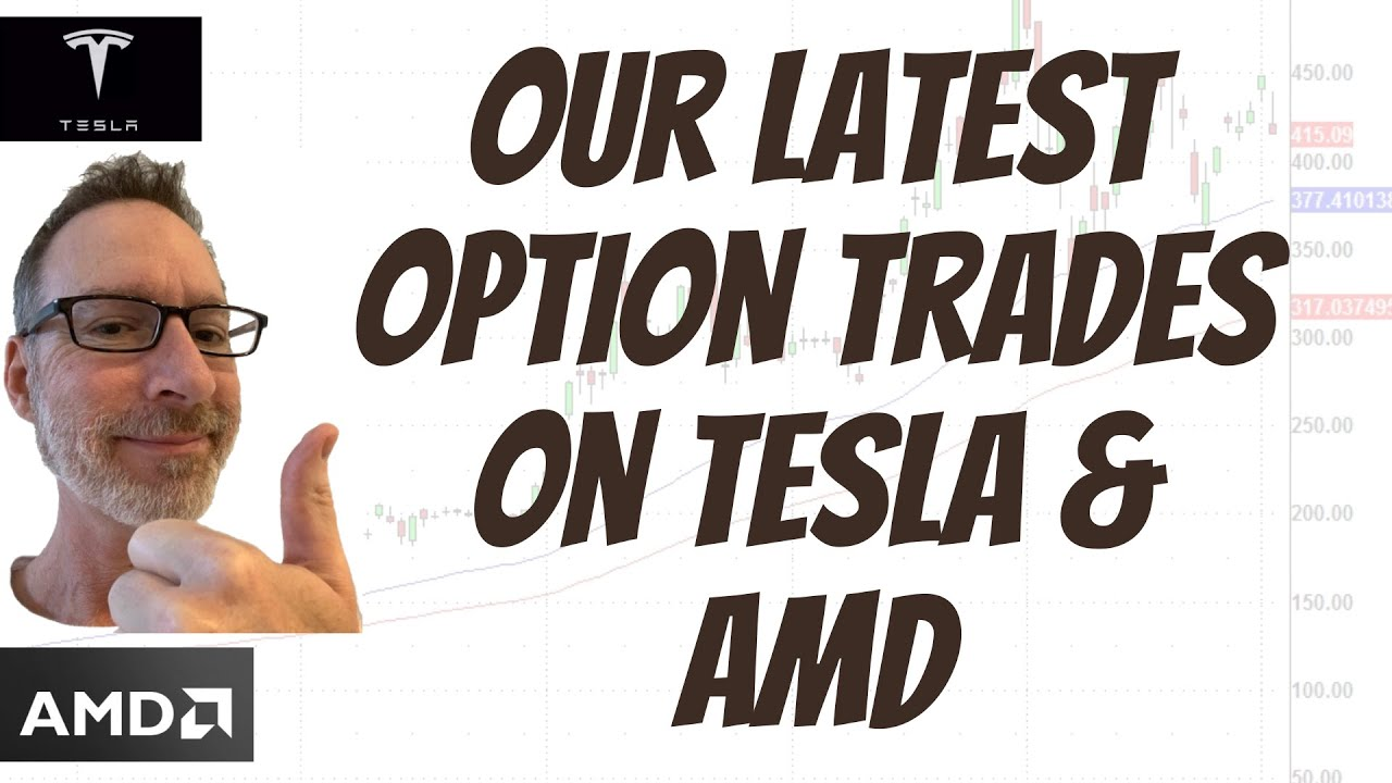 Our Latest Options Trades On Tesla & AMD