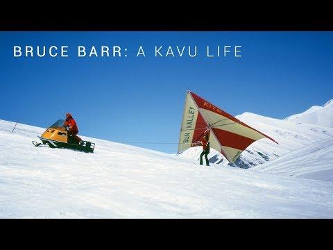 BRUCE BARR - A KAVU LIFE