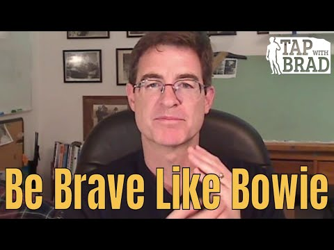 Brave Like Bowie - Taking Risks and Being Creative - EFT with Brad Yates
