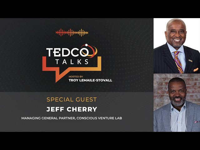 TEDCO Talks: Troy LeMaile-Stovall with Jeff Cherry, Conscious Venture Lab