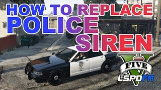 LSPDFR - GTA 5 - How to replace Police Sirens