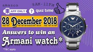 Amazon Quiz Answers Today | Win Armani watch | 28 December 2018