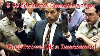 3 OJ Simpson Conspiracies That Proves His Innocence!
