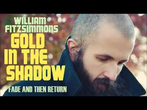 William Fitzsimmons - Gold In The Shadow - Deluxe (Full Album Stream)