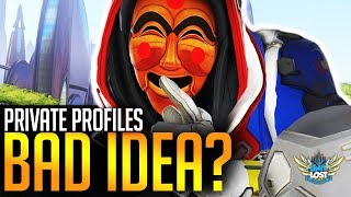 Overwatch - Private Profiles, GOOD or BAD Idea?