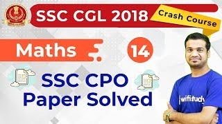 5:00 PM SSC CGL 2018 | Maths by Naman Sir | SSC CPO Paper Solved