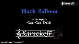 Black Balloon (Karaoke) - Goo Goo Dolls