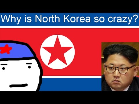 Why is North Korea so Crazy?