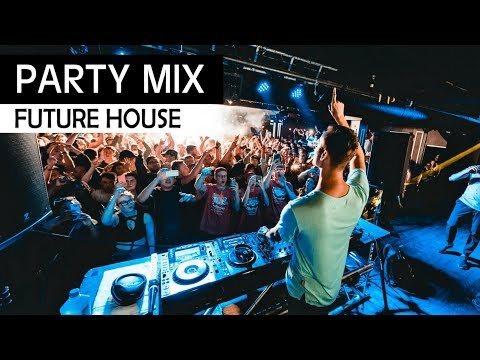 PARTY MIX 2018 - Future House & EDM Club Music