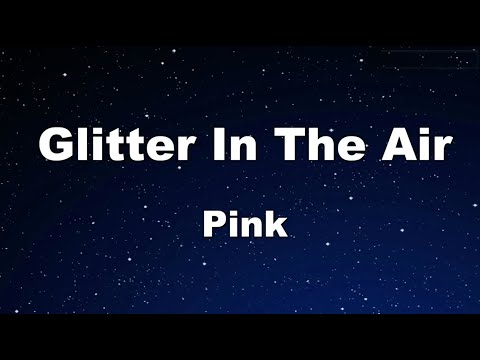 Glitter in the Air - P!nk Karaoke【No Guide Melody】