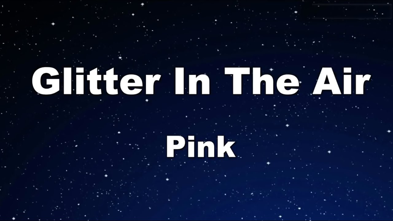 Download Glitter in the Air - P!nk Karaoke【No Guide Melody】