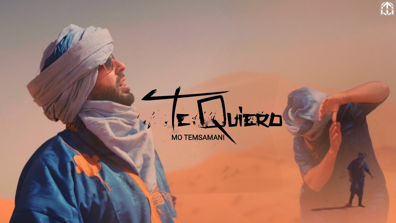 MO TEMSAMANI - TE QUIERO (PROD. Fattah Amraoui)[Exclusive Music Video]