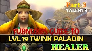 Yubnubbs Guide to LvL 19 Twink Paladin Healer - #3 Glyphs, Talents and Professions