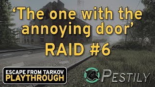 Baixar The One With The Annoying Door - Raid #6 - Full Playthrough Series - Escape from Tarkov