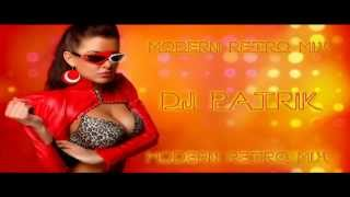 Dj Patrik - Modern Retro Mix
