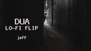 Dua Lo-Fi Flip - Jeff 🌊🌊
