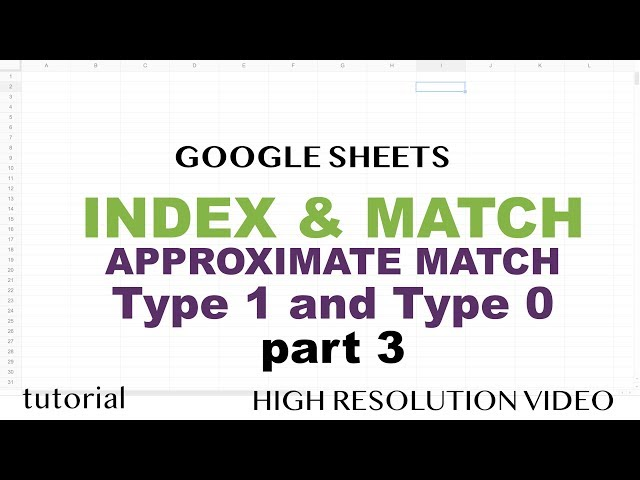 Google Sheets - INDEX & MATCH Approximate 2 Dimensional Lookup - Part 3