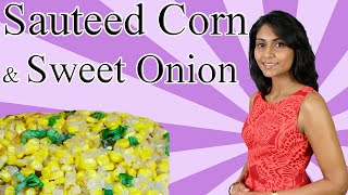 Sauteed Corn And Sweet Onion : Spiced Corn