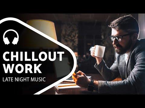 Late Night Work — Chill Mix