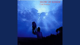 Watch Show Of Hands Dont Look Now video