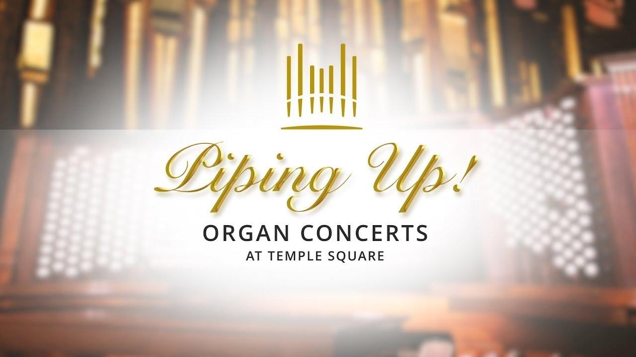 Piping Up! Organ Concert at Temple Square | September 22, 2021