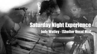 Saturday Night Experience (Shelter Dub) - Jody Watley