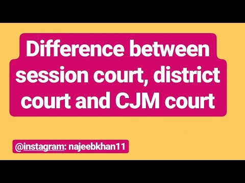 Difference between session court, district court and CJM court