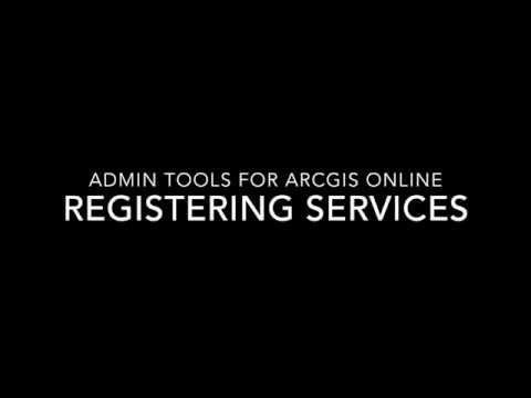 Registering Services in Admin Tools for ArcGIS℠ Online